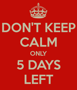 don-t-keep-calm-only-5-days-left